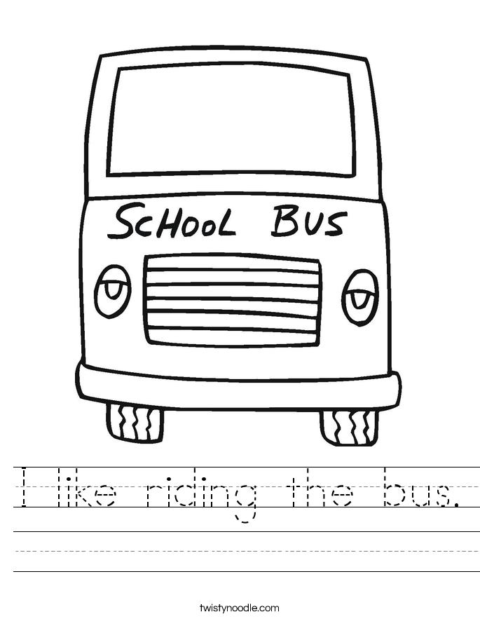 I like riding the bus. Worksheet