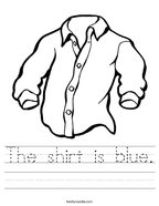 The shirt is blue Handwriting Sheet