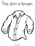 The shirt is brown. Coloring Page