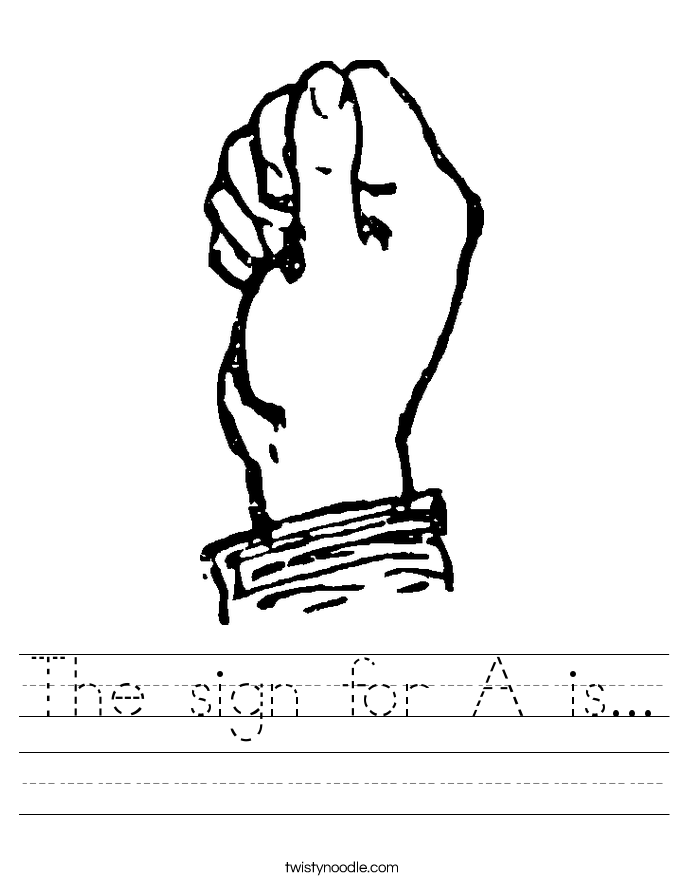The sign for A is... Worksheet