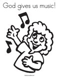 God gives us music!Coloring Page