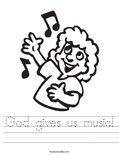 God gives us music! Worksheet