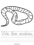 We like snakes. Worksheet