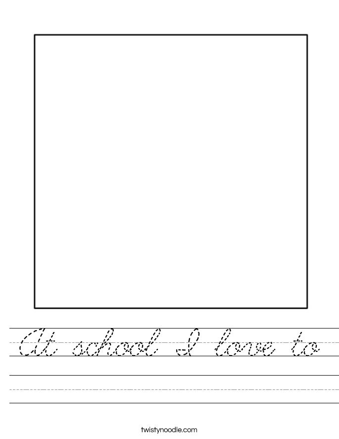 At school I love to Worksheet