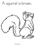A squirrel is brown.  Coloring Page