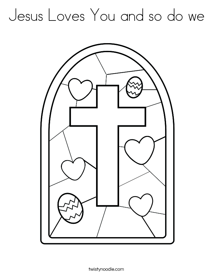 Jesus Loves You And So Do We Coloring Page