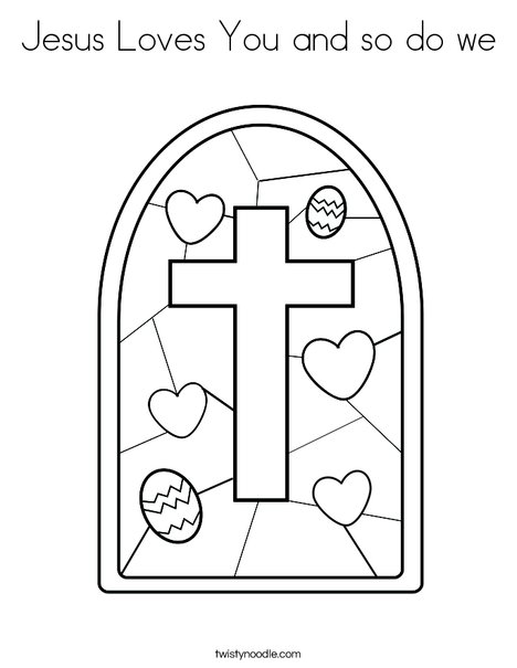 Coloring Pages Jesus Loves You. Stained Glass with Cross Coloring Page Jesus Loves You and so do we  Twisty Noodle