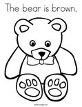 The bear is brown.Coloring Page