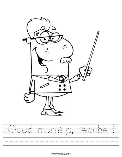 good morning teacher_worksheet_png_468x609_q85?ctok=20110312125054 good morning, teacher worksheet twisty noodle on worksheet teacher