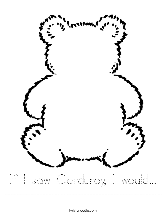 If I saw Corduroy, I would... Worksheet