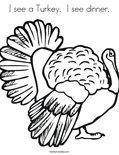 I see a Turkey.  I see dinner. Coloring Page