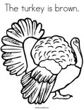 The turkey is brown. Coloring Page
