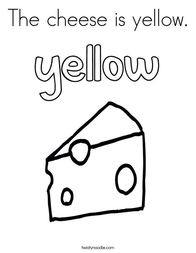 the color yellow coloring pages | The cheese is yellow Coloring Page - Twisty Noodle