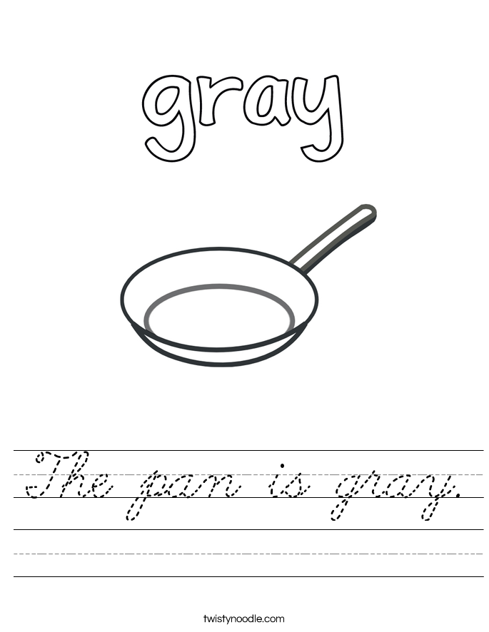 The pan is gray. Worksheet