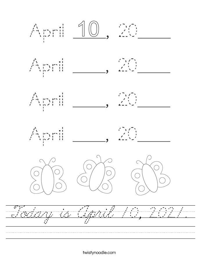Today is April 10, 2021. Worksheet