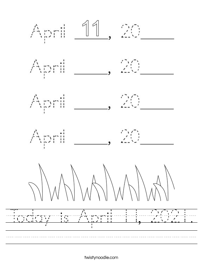 Today is April 11, 2021. Worksheet