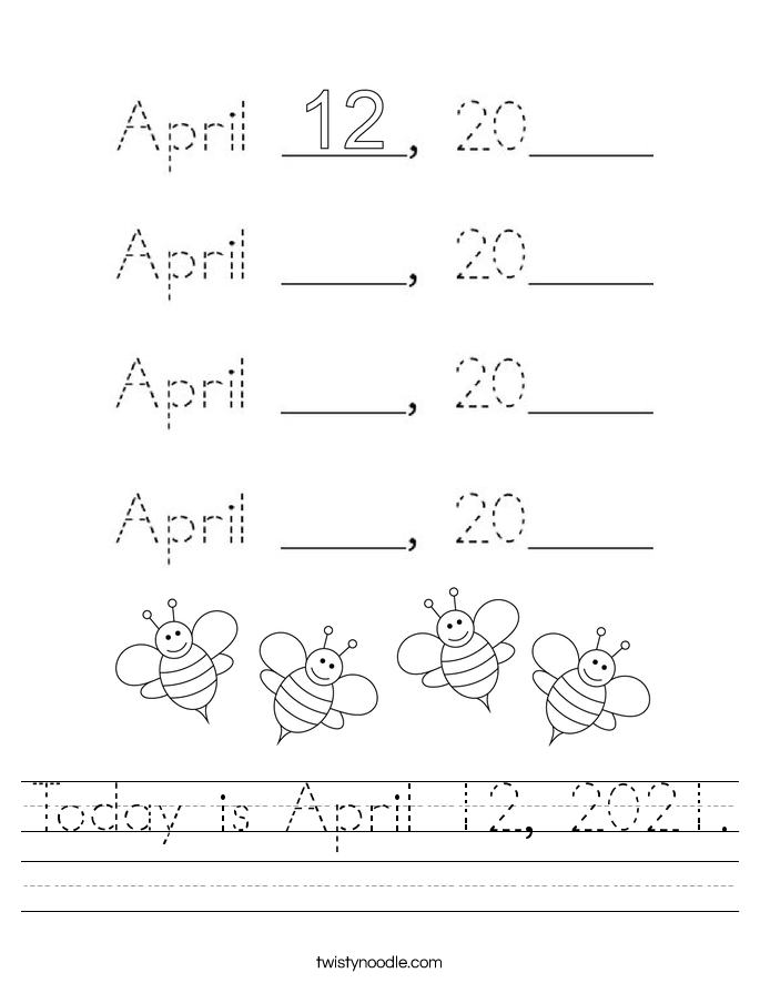 Today is April 12, 2021. Worksheet