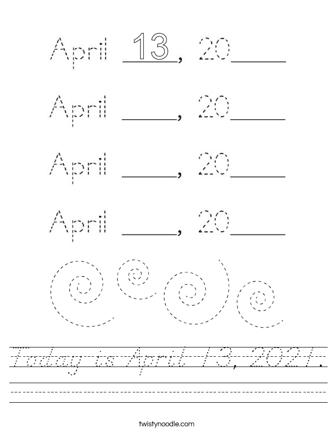 Today is April 13, 2021. Worksheet