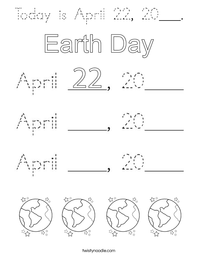Today is April 22, 20___. Coloring Page