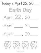 Today is April 22, 20___ Coloring Page