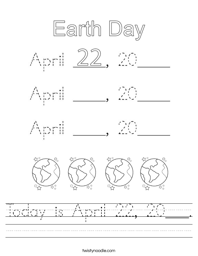 Today is April 22, 20___. Worksheet