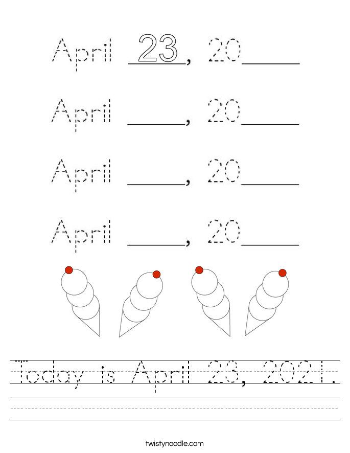 Today is April 23, 2021. Worksheet