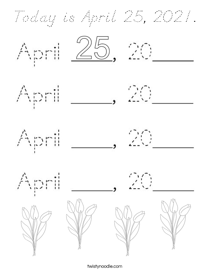 Today is April 25, 2021. Coloring Page