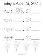 Today is April 25, 2021 Coloring Page