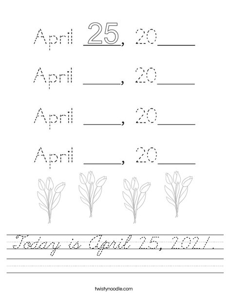 Today is April 25, 2020. Worksheet