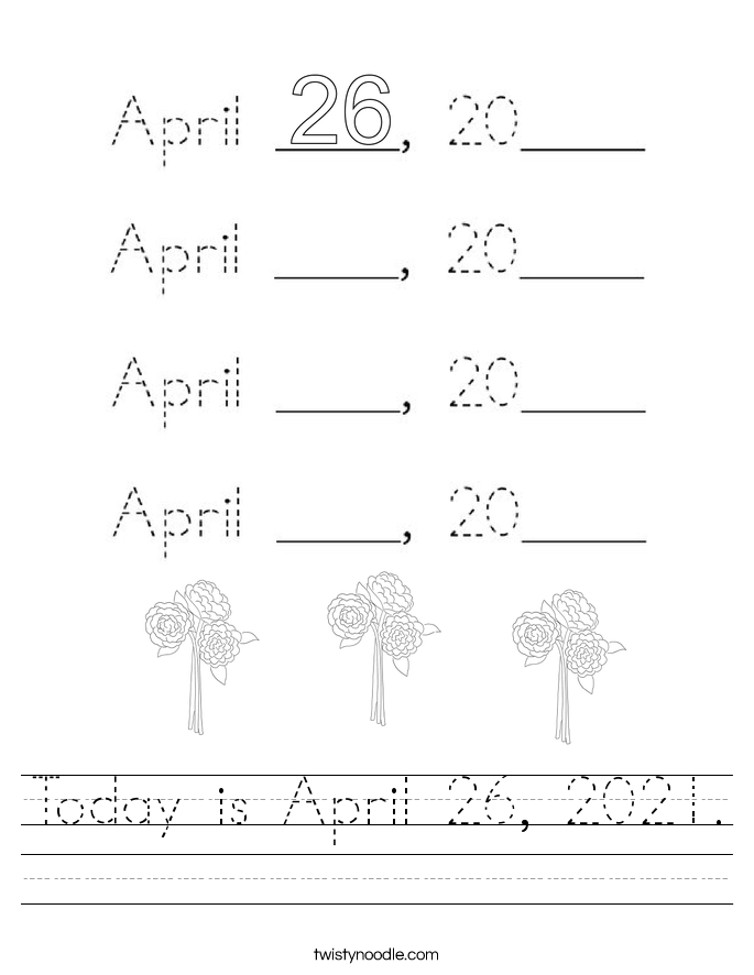 Today is April 26, 2021. Worksheet