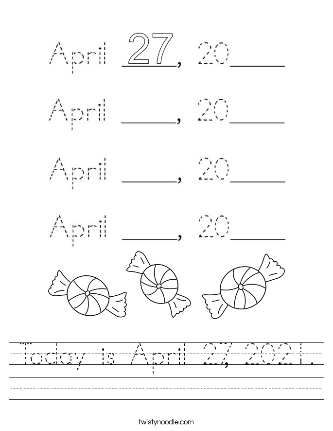 Today is April 27, 2021. Worksheet