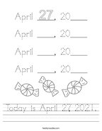 Today is April 27, 2021 Handwriting Sheet