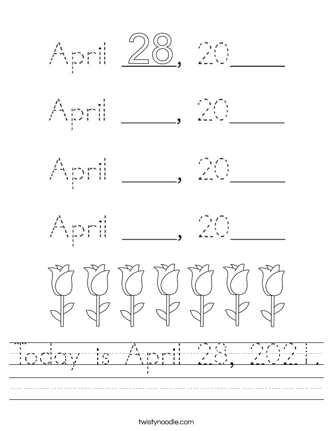 Today is April 28, 2021. Worksheet