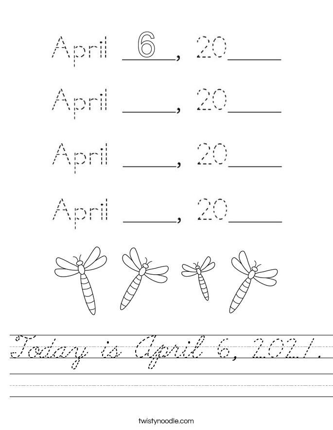 Today is April 6, 2021. Worksheet