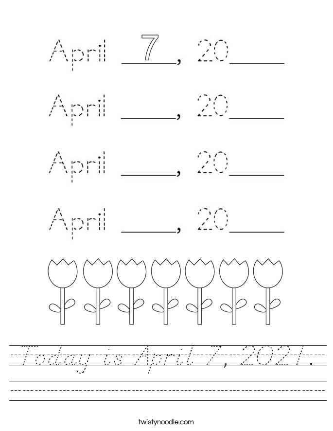 Today is April 7, 2021. Worksheet