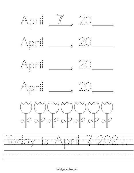 Today is April 7, 2020. Worksheet