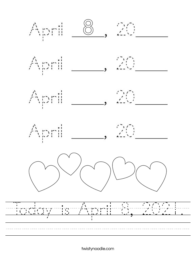 Today is April 8, 2021. Worksheet