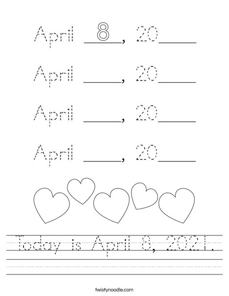 Today is April 8, 2020. Worksheet
