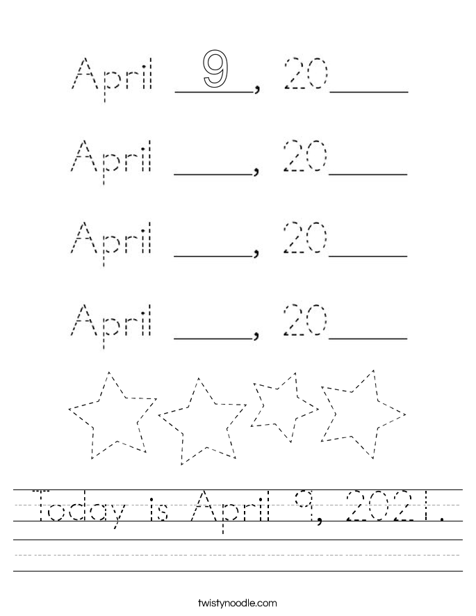 Today is April 9, 2021. Worksheet