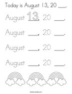 Today is August 13, 20 ___ Coloring Page
