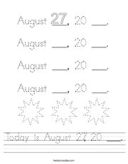 Today is August 27, 20 ___ Handwriting Sheet