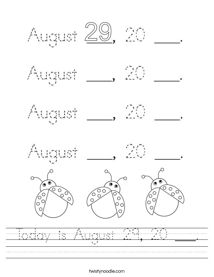 Today is August 29, 20 ___. Worksheet