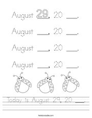 Today is August 29, 20 ___ Handwriting Sheet