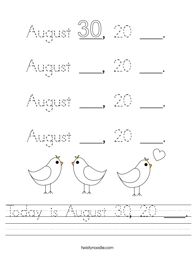 Today is August 30, 20 ___. Worksheet