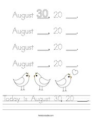 Today is August 30, 20 ___ Handwriting Sheet
