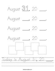 Today is August 31, 20 ___ Handwriting Sheet