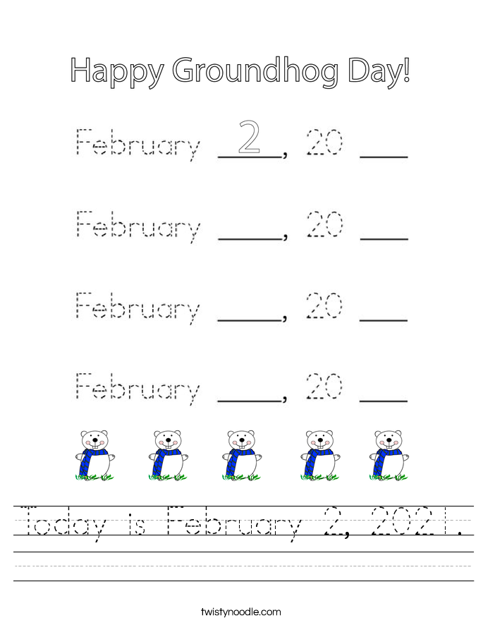 Today is February 2, 2021. Worksheet