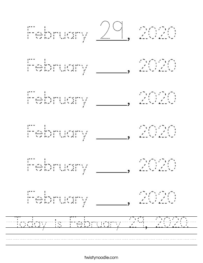 Today is February 29, 2020. Worksheet