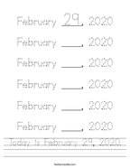 Today is February 29, 2020 Handwriting Sheet