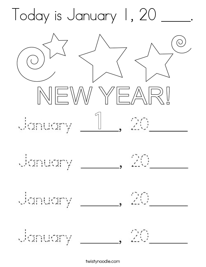 Today is January 1, 20 ____. Coloring Page